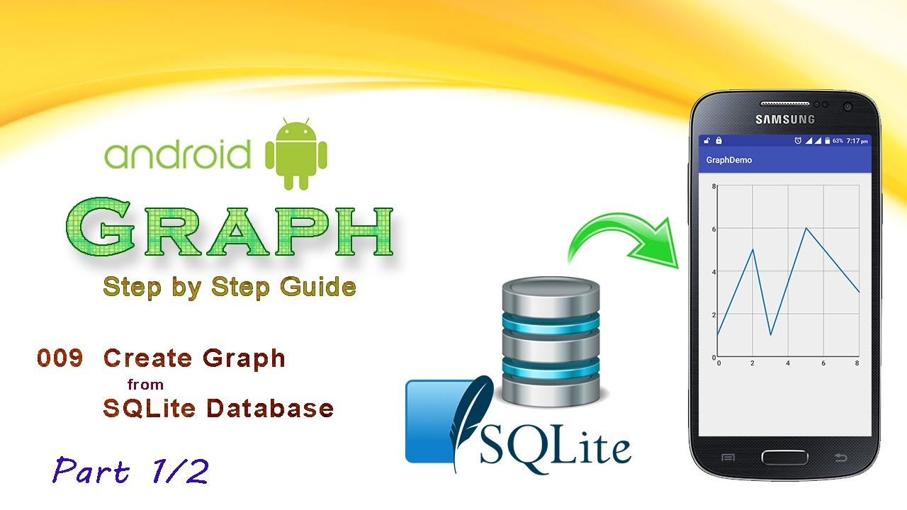 009 Create Graph from SQLite Database - 1/2 : Android Graph View tutorial