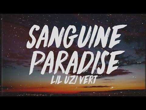 Lil Uzi Vert - Sanguine Paradise (Lyrics)