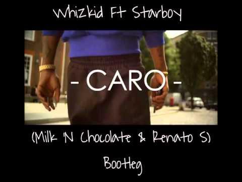 Whizkid Ft  Starboy - Caro (MIlk N Chocolate & Renato S Bootleg)