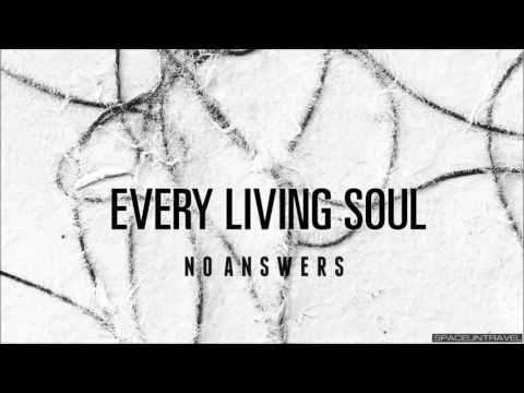 Every Living Soul -  Love The Way