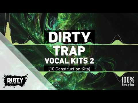 Dirty Trap Vocal Kits 2 [10 Construction Kits, Vocal Samples & Loops + MIDI, Presets]