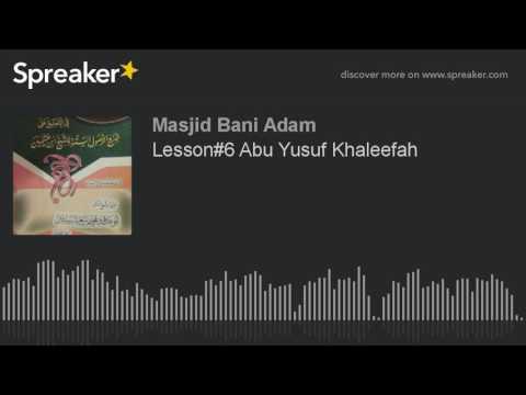 Lesson#6 Abu Yusuf Khaleefah