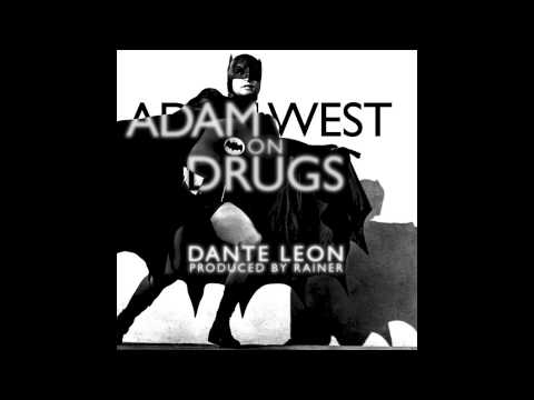 Adam West On Drugs- Dante Leon