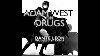 Adam West On Drugs- Dante Leon