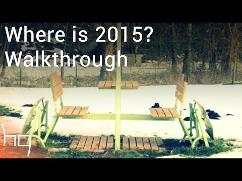Where is 2015? - Walkthrough