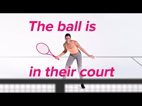 "Sports Idioms ""Ball is in their court"""