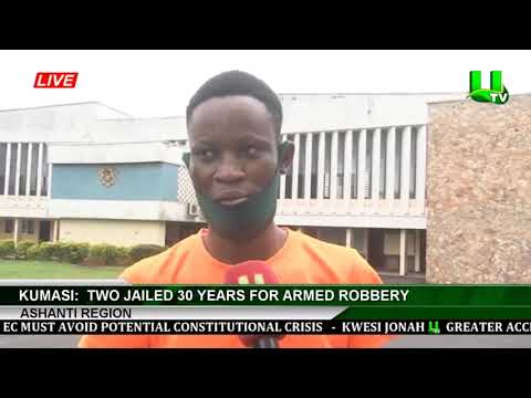 Kumasi: Two Armed Robbers Get 30 Year Imprisonment