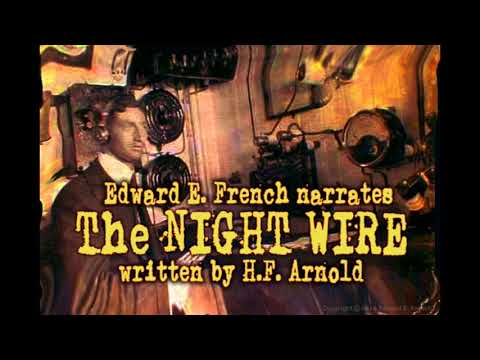 The Night Wire by H.F. Arnold, told by Edward E. French