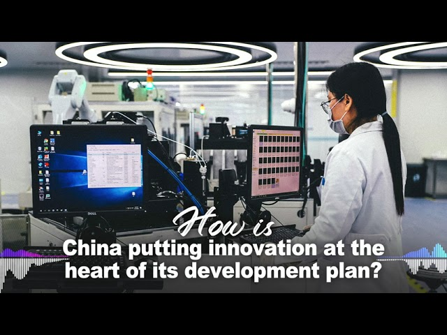 How is China putting innovation at the heart of its development plan?