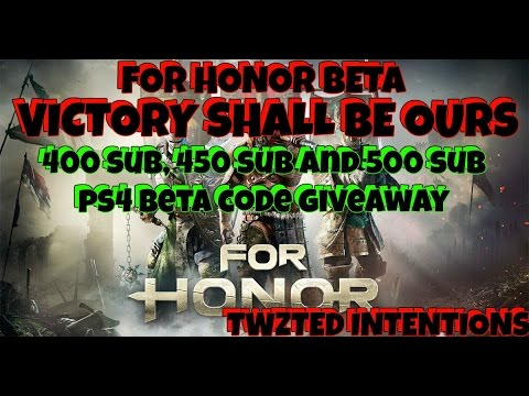 FOR HONOR - VICTORY SHALL BE OURS PS4 BETA CODE GIVE AWAY