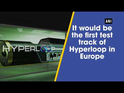Construction of world's third Hyperloop test track begins in France
