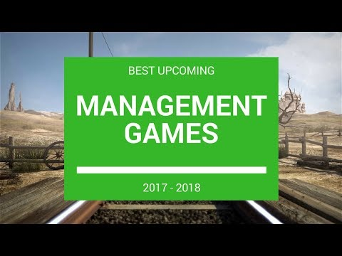 Best Upcoming Business / Management Games 2017 - 2018