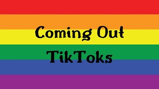 coming out tiktoks