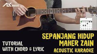 Download Maher Zain - Sepanjang Hidup [ Acoustic Karaoke with Chord & Lyric ]
