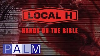 Local H: Hands On The Bible