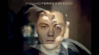 Tiziano Ferro - A Mi Edad (Full Album) Latinoamérica
