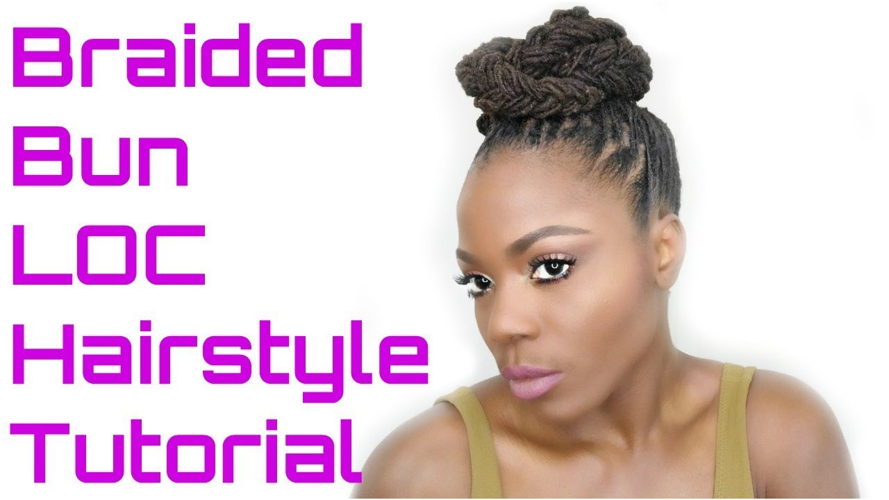 How to do a Braided Bun Updo Loc Hairstyle Tutorial/Jungle Barbie ...