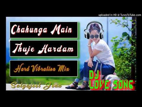 Chahunga Main Tujhe Hardam | Love Song | Hard Bass Vibration | Dj Remix Song | Bollywood Song 2018