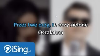 Akcent - Przez twe oczy zielone (tekst + karaoke iSing.pl)