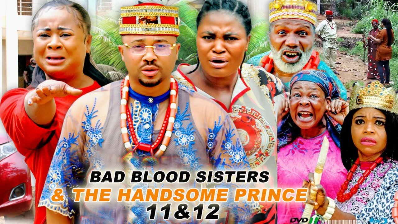 Download Bad-Blood Sisters & The Handsome Prince 11&12 - 2021 Latest Nigerian Movies   Full NIgerian Movies