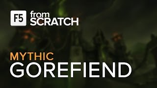 From Scratch vs Gorefiend Mythic - World 4th