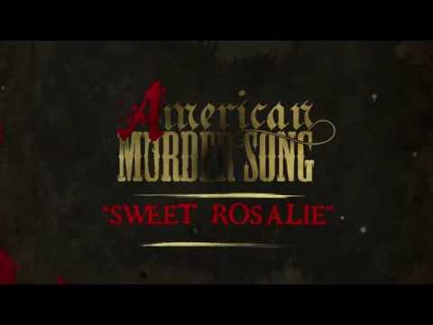 american-murder-song---sweet-rosalie-(official-lyrics-video)