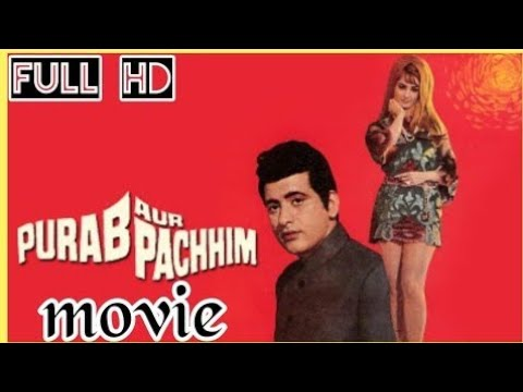 Purab Aur Paschim Full Movie Manoj Kumar, Saira Banu, Prem Chopra, Ashok Kumar, ...and Pran