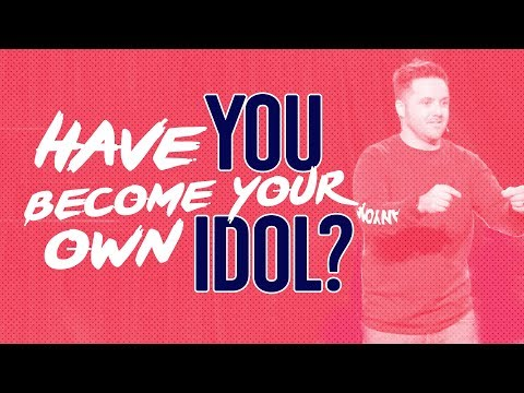 Have you become your own idol?   Part 2   Smash The Idols