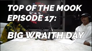 TOP OF THE MOOK: EPISODE #17 -  BIG WRAITH DAY