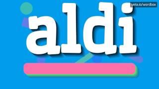 Aldi   How To Pronounce It!?