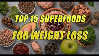 Weight loss tips - TOP 15 SUPERFOODS FOR WEIGHT LOSS - 15 superfoods for weight loss