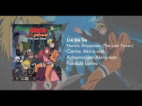 Lie lie lie - Naruto Shippuden (movie 4)//Fandub Latino