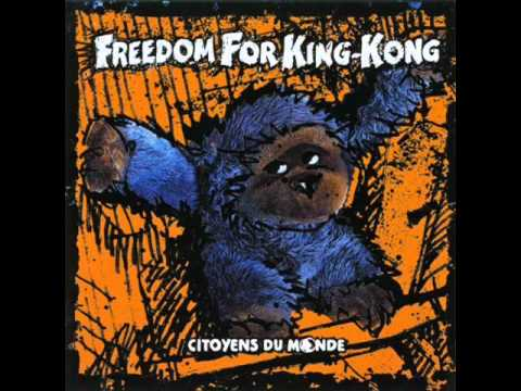 Freedom For King Kong - Les Pensers