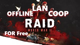 rAID: World War II Special Edition offline LAN co op for free