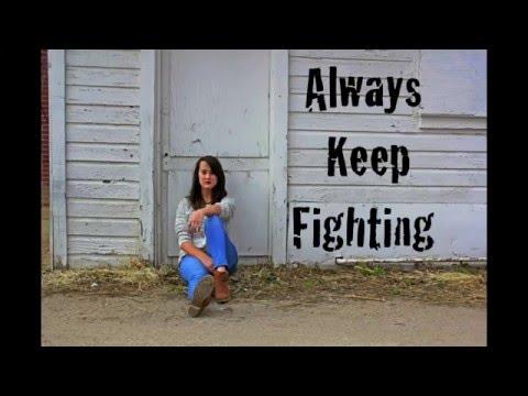 Always Keep Fighting (Original Song)