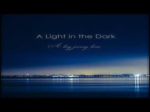 A Light in the Dark - A Long Journey Home [Full Album]