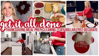*NEW* GET IT ALL DONE! CLEAN WITH ME, DIY DOLLAR TREE DECORATE WITH ME 2019, THANKSGIVING MEAL PREP