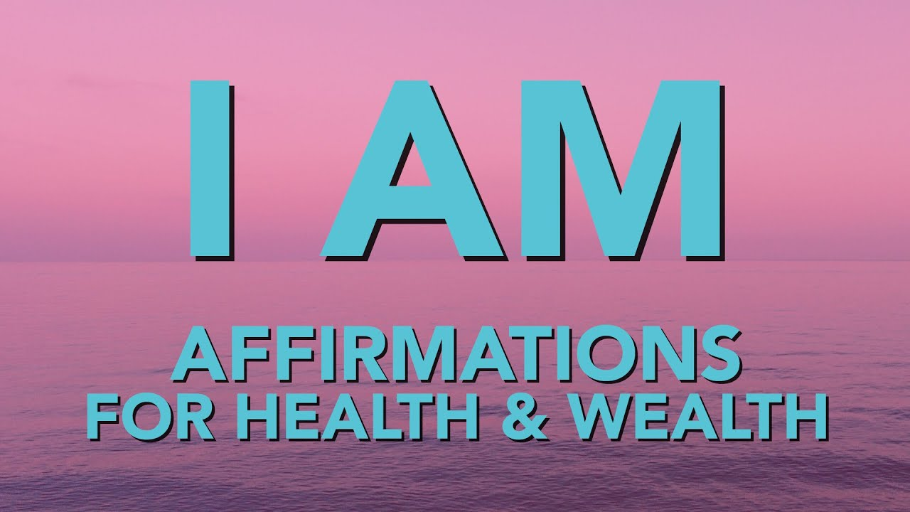 Positive Affirmations for Health & Wealth