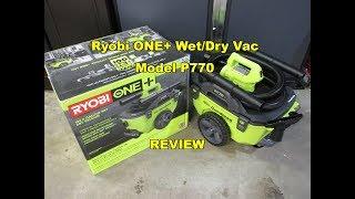 Ryobi ONE+ 6 Gallon Cordless Wet/Dry Vacuum P770 Review ALL NEW