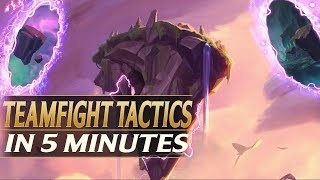 TEAMFIGHT TACTICS IN 5 MINUTES - Everything You Need To Know