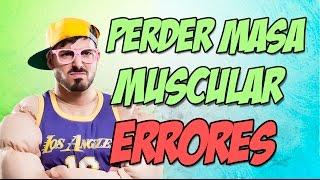 4 errores que te hacen perder músculo