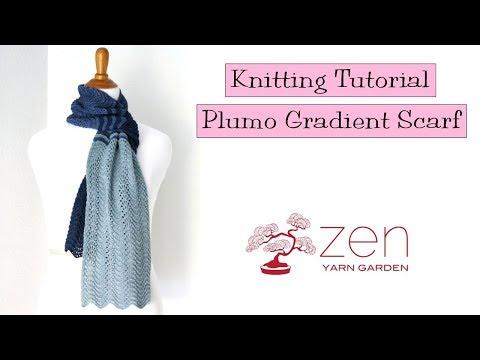 Knitting Tutorial - Zen Yarn Garden Plumo Gradient Scarf