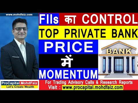 FIIs का CONTROL - TOP PRIVATE BANK - PRICE में MOMENTUM   Latest Share Market Tips