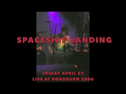 Spaceship Landing at Roadburn 21 April 2006
