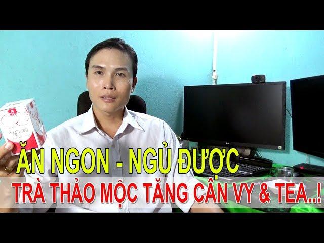 UỐNG TRÀ THẢO MỘC TĂNG CÂN VYTEA PHA TRÀ TĂNG CÂN HIỆU QUẢ | Tra tang can vytea | LH: 0973162749
