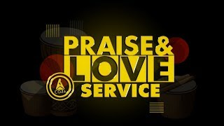 Download August 2019 Praise and Love Service Mp3 and Videos