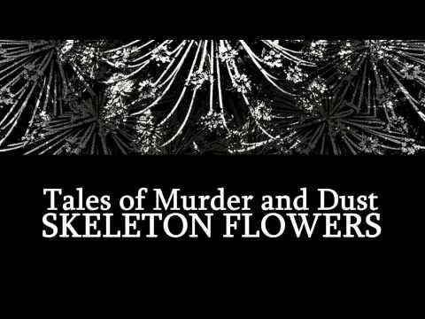Tales of Murder and Dust - Skeleton Flowers (Full E.P.)