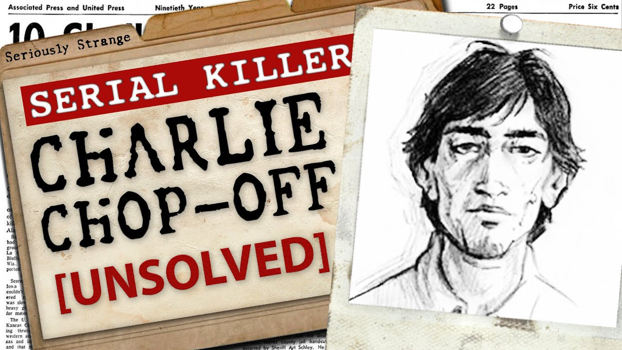 The UNSOLVED [?] Case of Charlie Chop-off | #SERIALKILLERFILES Ep.44