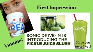 Pickle Juice Slush from Sonic Drive In - First Impression