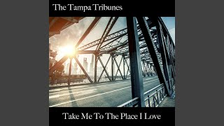 Take Me To The Place I Love